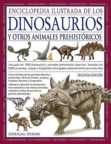 Enciclopedia Ilustrada de los Dinosaurios y Otros Animales Prehistoricos: 20 (GUIAS DEL NATURALISTA)