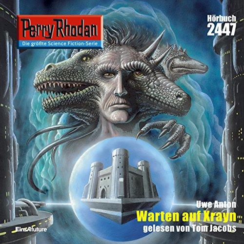 Warten auf Xrayn (Perry Rhodan 2447) Titelbild