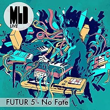 Futur 5 - No Fate (Live)