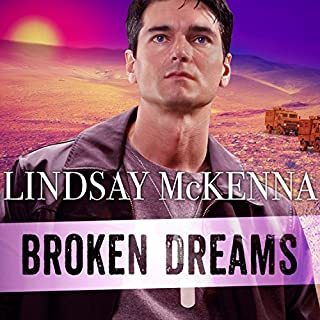Broken Dreams     Delos Series, Book 4              Written by:                                                                                                                                 Lindsay McKenna                               Narrated by:                                                                                                                                 Johanna Parker                      Length: 9 hrs and 56 mins     Not rated yet     Overall 0.0