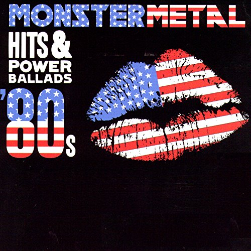 Monster Metal Hits & Power Ballads '80s