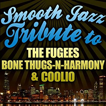 Smooth Jazz Tribute to Fugees, Bone Thugs-N-Harmony, and Coolio