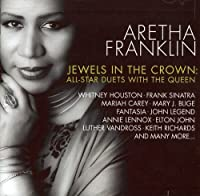 Jewels In The Crown: All Star Duets With The Queen Of Soul by Aretha Franklin (2007-08-03)