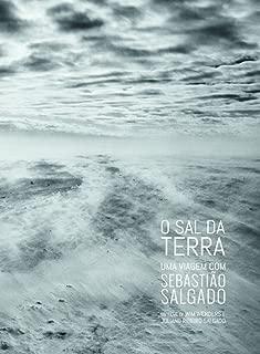 O Sal da Terra: Uma Viagem Com Sebastiao Salgado - Sebastiao Salgado / Wim Wenders / Juliano R. Salga