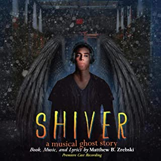 Shiver: A Musical Ghost Story (Premiere Cast Recording)
