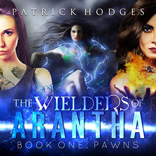 Pawns     The Wielders of Arantha, Book 1              By:                                                                                                                                 Patrick Hodges                               Narrated by:                                                                                                                                 Rebecca McKernan                      Length: 12 hrs and 55 mins     4 ratings     Overall 4.3