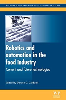 Robotics and Automation in the Food Industry: Current and Future Technologies (Woodhead Publishing Series in Food Science, Technology and Nutrition)