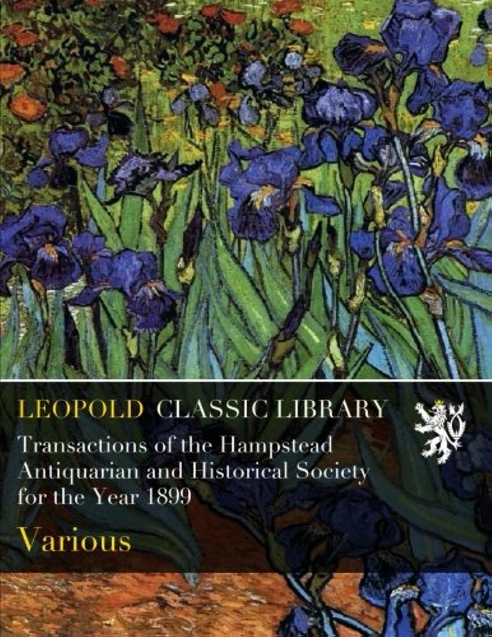 昇る再生的司法Transactions of the Hampstead Antiquarian and Historical Society for the Year 1899