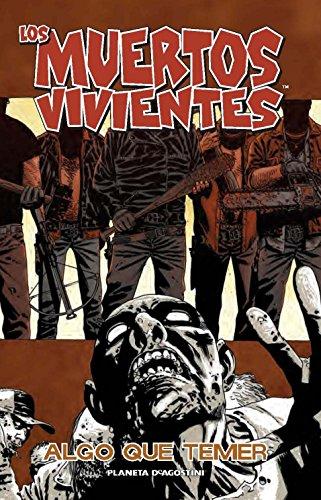 Los muertos vivientes nº 17/32: Algo que temer (Los Muertos Vivientes (The Walking Dead Cómic))