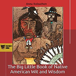 The Big Little Book of Native American Wit and Wisdom: Compiled from the First Fifteen Years of Panther's Lodge audiobook cover art