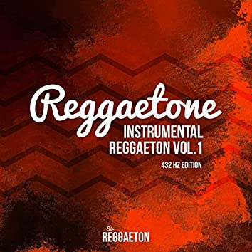 Instrumental Reggaeton, Vol..1 (432 Hz Edition)