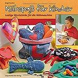Nähspaß für Kinder: Lustige Werkstücke für die Nähmaschine