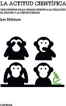 La actitud científica: Una defensa de la ciencia frente a la negación, el fraude y la pseudociencia (Teorema. Serie mayor)