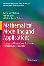 Mathematical Modelling and Applications: Crossing and Researching Boundaries in Mathematics Education