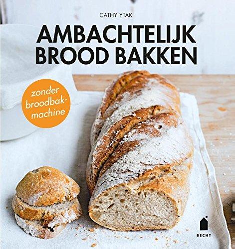 Ambachtelijk brood bakken: zonder broodbakmachine