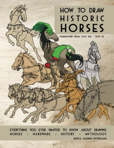 How to Draw Historic Horses: Everything you ever wanted to know about drawing horses • hardware • history • mythology