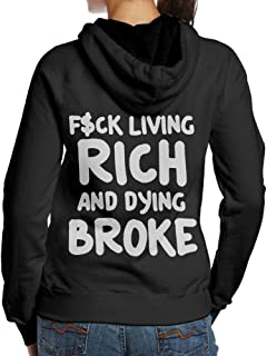 Fuck Living Rich and Dying Broke Women's Hooded Fleece Cotton Print Sweater For Women