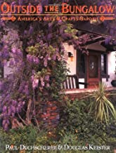 Outside the Bungalow: America's Arts and Crafts Garden
