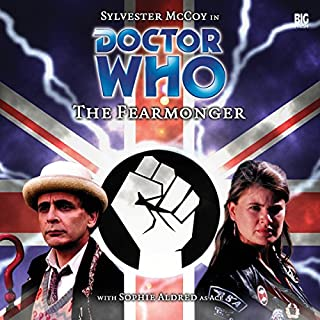 Doctor Who - The Fearmonger                   By:                                                                                                                                 Jonathan Blum                               Narrated by:                                                                                                                                 Sophie Aldred,                                                                                        Jacqueline Pearce,                                                                                        Sylvester McCoy                      Length: 1 hr and 51 mins     5 ratings     Overall 4.2