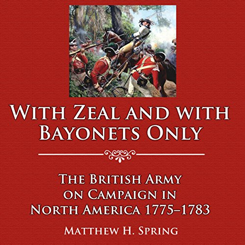With Zeal and with Bayonets Only audiobook cover art