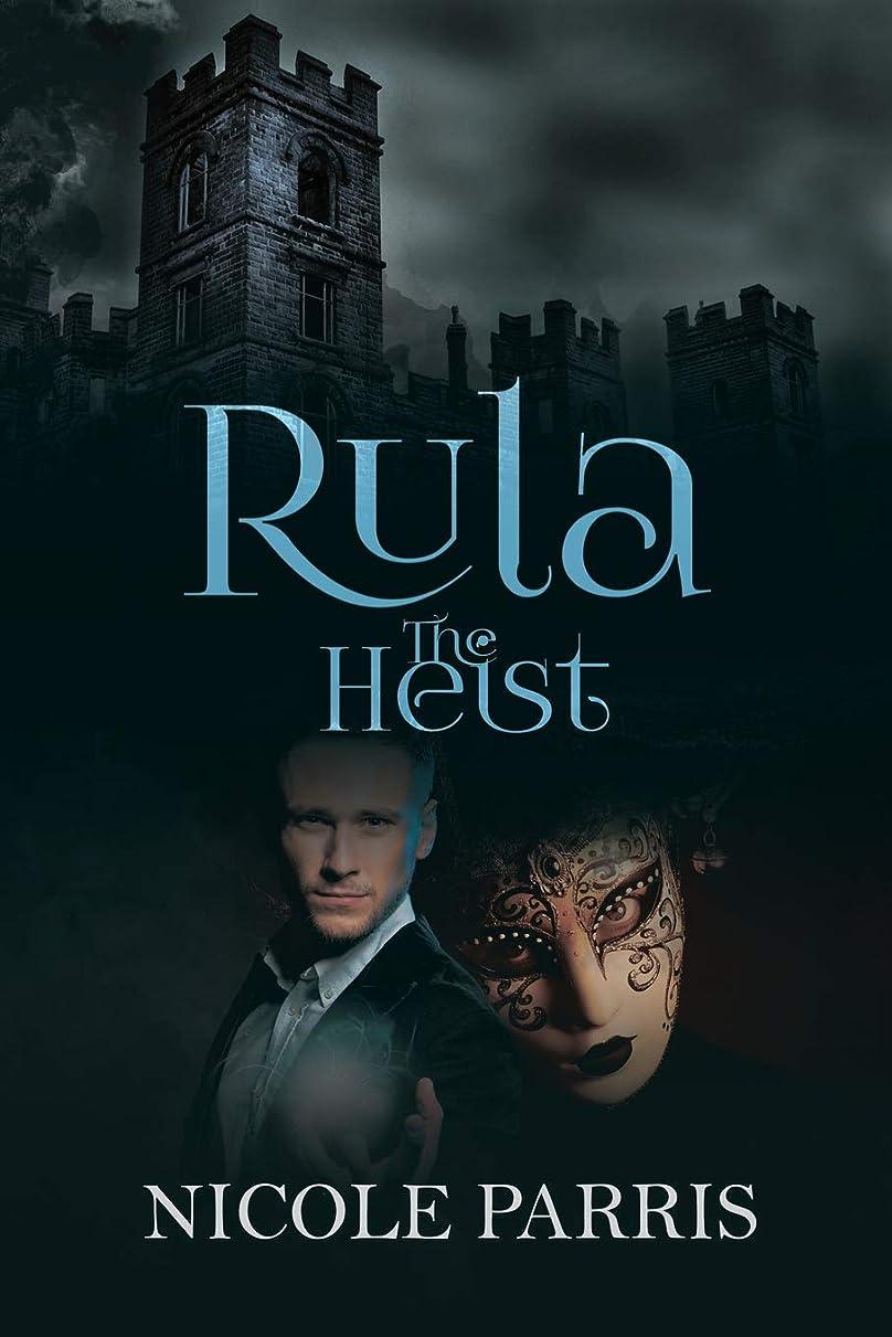 免除ヒロイン二週間Rula The Heist