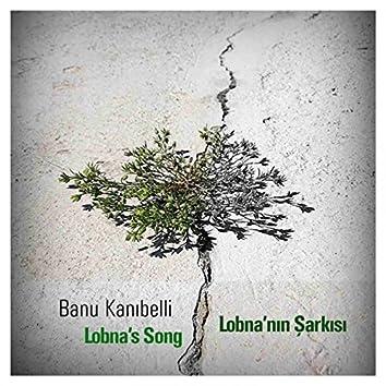 Lobna'nın Şarkısı (feat. Başak Yavuz, Ceyda Özbaşarel Gülşen, Randy Esen, Selen Gülün, Sumru Ağıryürüyen, Şirin Soysal)
