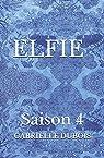 ELFIE - Saison 4 par Dubois