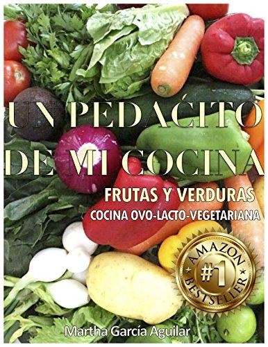 Un Pedacito de mi Cocina: Cocina vegetariana con frutas y verduras