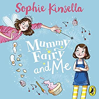 Mummy Fairy and Me                   By:                                                                                                                                 Sophie Kinsella                               Narrated by:                                                                                                                                 Sophie Kinsella                      Length: 1 hr and 14 mins     4 ratings     Overall 5.0