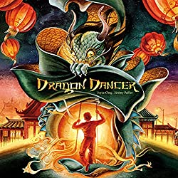 Dragon Dancer by Joyce Chng, illustrated by Jeremy Pailler