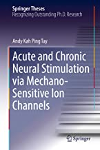 Acute and Chronic Neural Stimulation via Mechano-Sensitive Ion Channels (Springer Theses)