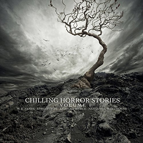 Chilling Horror Stories, Volume 1 audiobook cover art