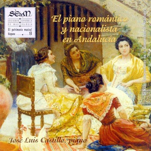 El Piano Romántico y Nacionalista en Andalucía (vol. 13)