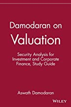 Damodaran on Valuation: Security Analysis for Investment and Corporate Finance, Study Guide: Security Analysis for Investment and Corporate Finance (Wiley Professional Banking and Finance)