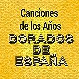 Canciones de los Años Dorados de España