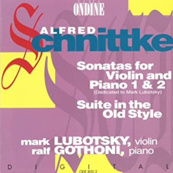 Schnittke, A.: Violin Sonatas Nos. 1 and 2 / Suite in the Old Style