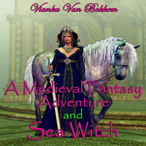 A Medieval Fantasy Adventure and Sea Witch cover art