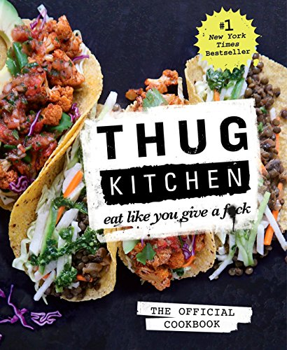 Thug Kitchen: The Official Cookb...