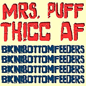 Mrs. Puff Thicc AF