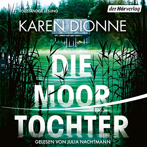 Die Moortochter                   By:                                                                                                                                 Karen Dionne                               Narrated by:                                                                                                                                 Julia Nachtmann                      Length: 10 hrs and 26 mins     Not rated yet     Overall 0.0