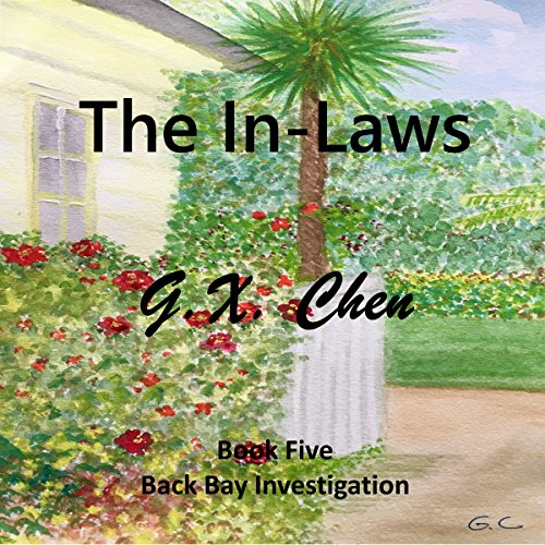 The In-Laws     Back Bay Investigation, Book 5              By:                                                                                                                                 G. X. Chen                               Narrated by:                                                                                                                                 Hilarie Mukavitz                      Length: 4 hrs and 50 mins     1 rating     Overall 5.0