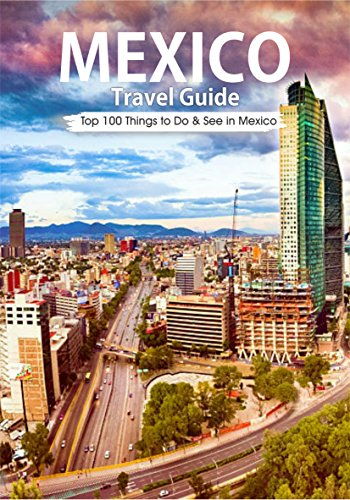Mexico: 2018 Mexico Travel Guide: Top 100 Things to Do & see in Mexico ( Mexico City, Cancun, Yucatan, Los Cac vbos, Oaxaca, Guanajuato,  Guadalajara) eBook: Low, Sebastian: Amazon.ca: Kindle Store