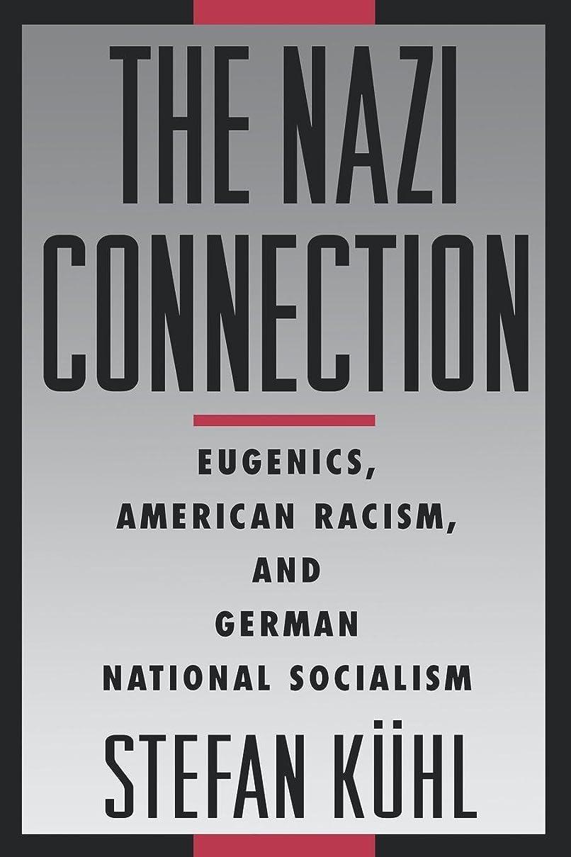 シェア鳩曖昧なThe Nazi Connection: Eugenics, American Racism, and German National Socialism