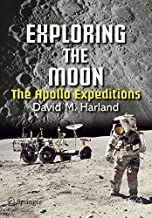 Exploring the Moon: The Apollo Expeditions (Springer Praxis Books in Space Exploration) by David M. Harland (1999-05-14)