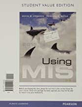 Using MIS, Student Value Edition Plus MyLab MIS with Pearson eText -- Access Card Package (8th Edition)