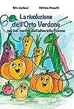 La rivoluzione dell'Orto Verdone: nel bel teatro dell'alberello Pavone (Serie title) (Italian Edition)