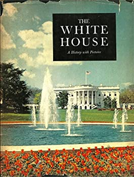 Unknown Binding The White House;: A history with pictures Book