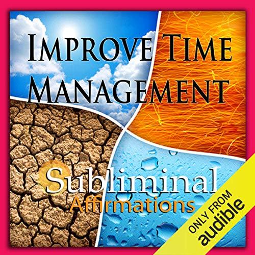 Improve Time Management Subliminal Affirmations cover art