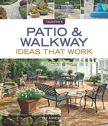 Patio & Walkway Ideas that Work (Taunton's Ideas That Work)