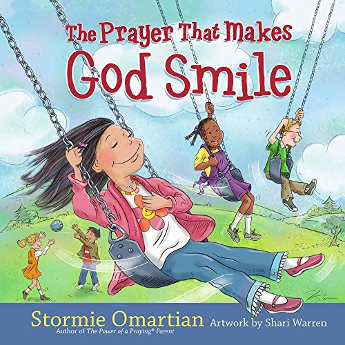 The Prayer That Makes God Smile (The Power of a Praying® Kid)